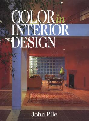 Color in Interior Design By Pile, John F.