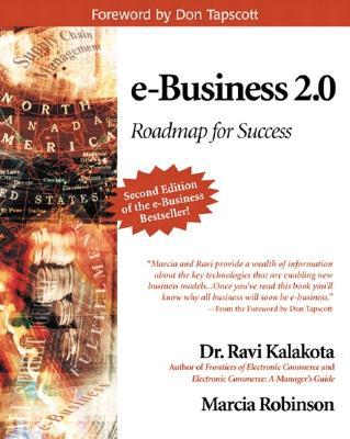E-Business 2.0 By Kalakota, Ravi/ Robinson, Marcia/ Tapscott, Don (FRW)