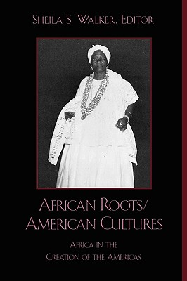African Roots/American Cultures By Walker, Sheila S. (EDT)