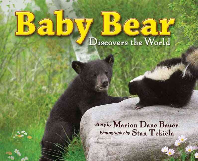Baby Bear Discovers the World By Bauer, Marion Dane/ Tekiela, Stan (PHT)